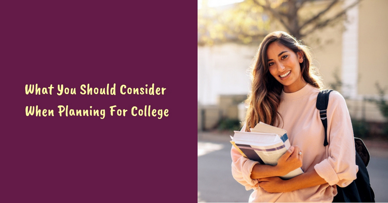 What You Should Consider When Planning For College